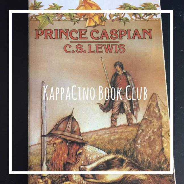 Prince Caspian    Kappacino Book Club