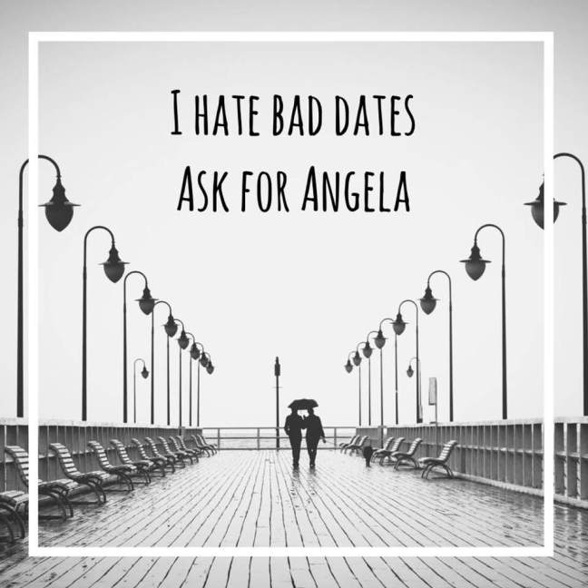 I hate bad dates || Ask for Angela