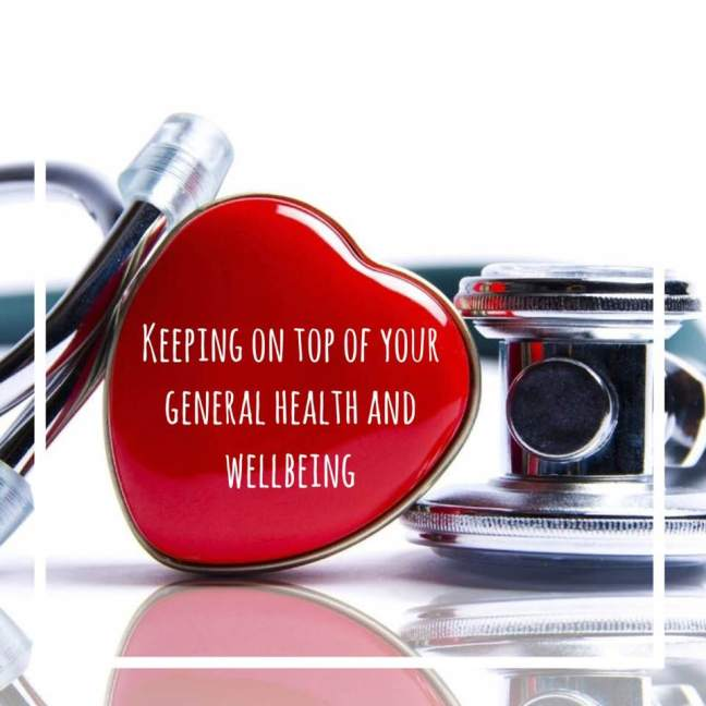 keeping on top of your general health and wellbeing
