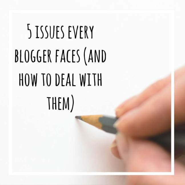 5 issues every blogger faces and how to deal with them
