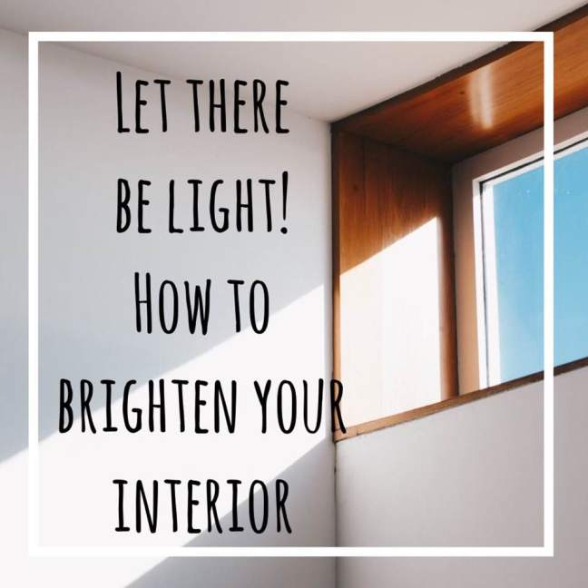 let there be light | how to brighten your interior