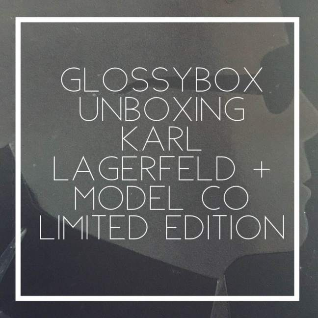 Glossy Box Unboxing || Karl Lagerfeld + Model Co Limited Edition 2018