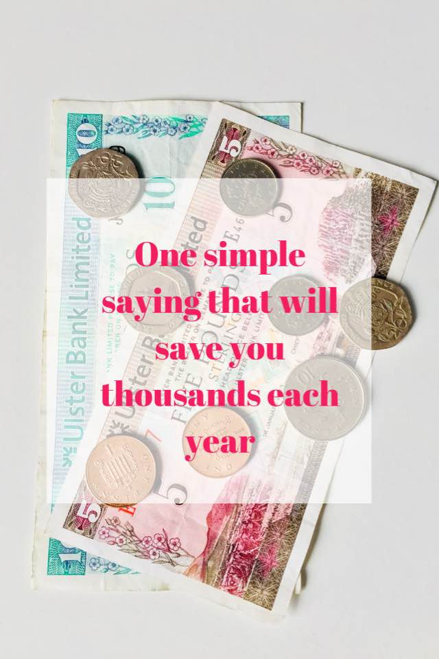 One simple saying that will save you thousands each year || Money saving tips for busy mums