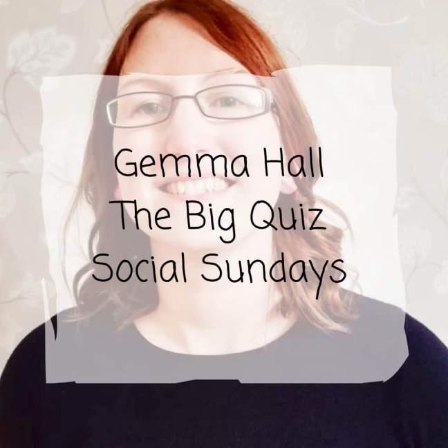 Gemma Hall || The Big Quiz