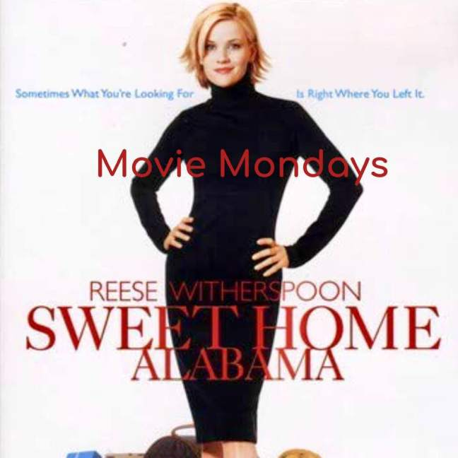 Sweet Home Alabama || Movie Mondays