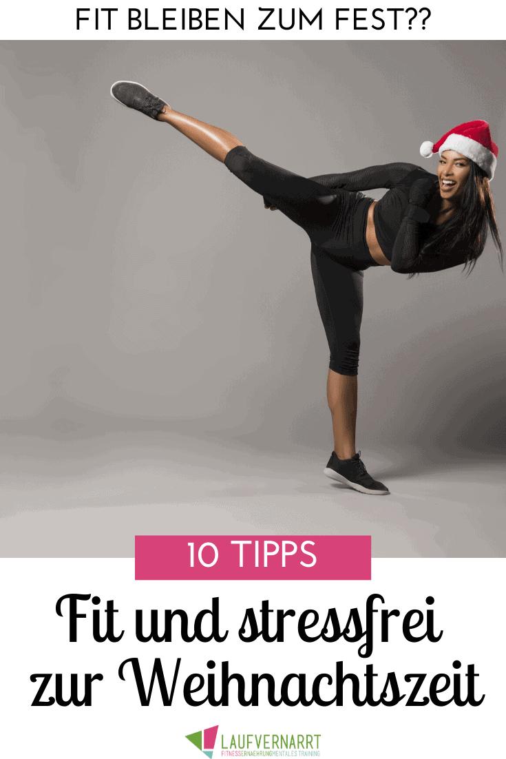 Du willst fit und stressfrei durch die Weihnachtszeit kommen, weißt aber nicht wie? Hier bekommst du die besten Tipps für eine entspannte und sportliche Weihnachtszeit, in der du auf nichts verzichten musst! #weihnachten #gesund #fit #sport #laufen
