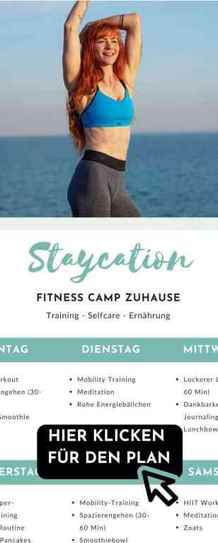 STAYCATION - wie wäre es mit einem Fitness-Camp zuhause für deinen nächsten Urlaub? Die besten Tipps und einen gratis 7-Tage Plan sowie Trainingsplan erhältst du hier!