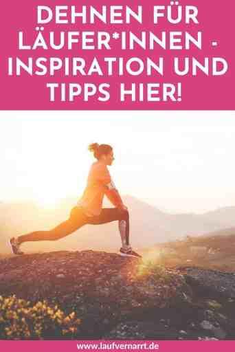 Dehnen vor oder nach dem Laufen? So geht es richtig! Die besten Tipps für Stretching und geeignete Dehnübungen für Läufer*innen hier.