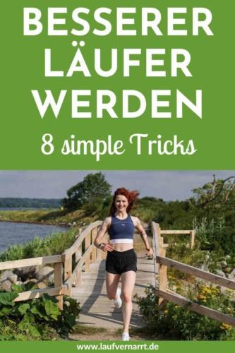 Schneller, weiter und besser laufen? Kein Problem - mit diesen 8 Tricks wirst du ein besserer Läufer oder eine bessere Läuferin ohne öfter joggen zu müssen.