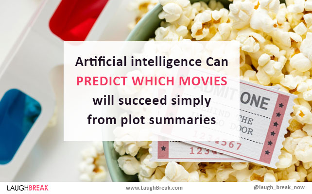 Artificial intelligence can predict which movies will succeed simply from plot summaries