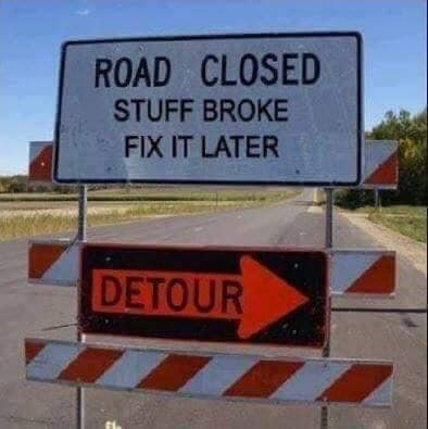 Road Close, Stuff Broke, Fix Later