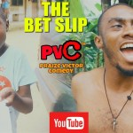 Praize Victor Comedy – The Bet Slip