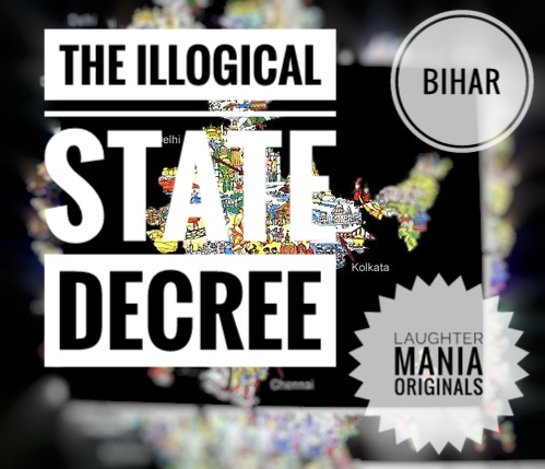 The Illogical State Decree is a series of Laughter Mania Originals in which we will introduce different funny, annoying and absurd questions asked to different state peoples.