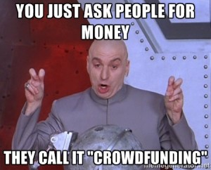 They Call It Music Crowdfunding1 300x242 25 music crowdfunding mistakes that can make you look like a money hungry fool