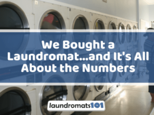 We Bought a Laundromat…and It's All About the Numbers | Laundromats101