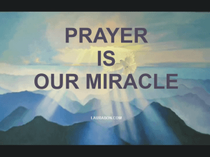 PRAYER IS OUR MIRACLE
