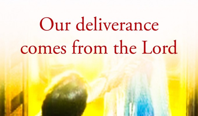 Our Deliverance Comes From The Lord