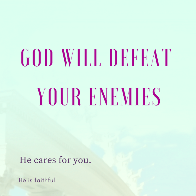 God will defeat your enemies