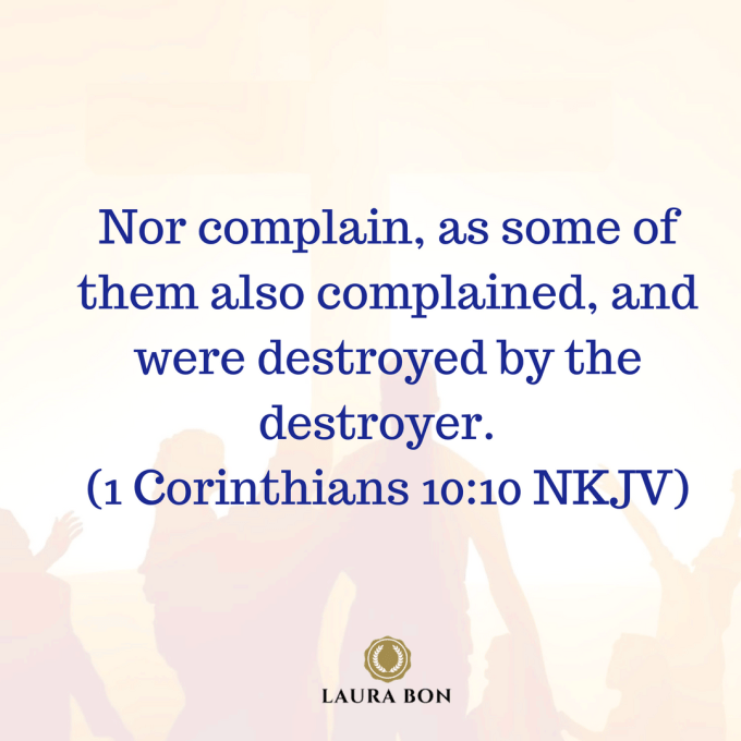 nor complain, as some of them also complained, and were destroyed by the destroyer. (1 Corinthians 10_10 NKJV (1).png
