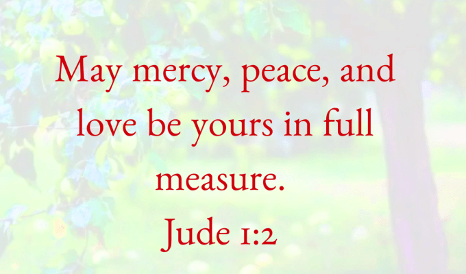 Full Measure of Grace, Mercy And Peace