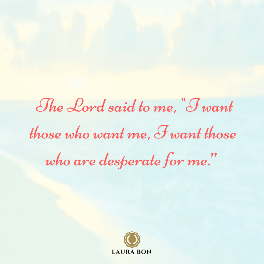 "Copy of He said to me,"" I want those who want me, I want those who are desperate for me.""-3"