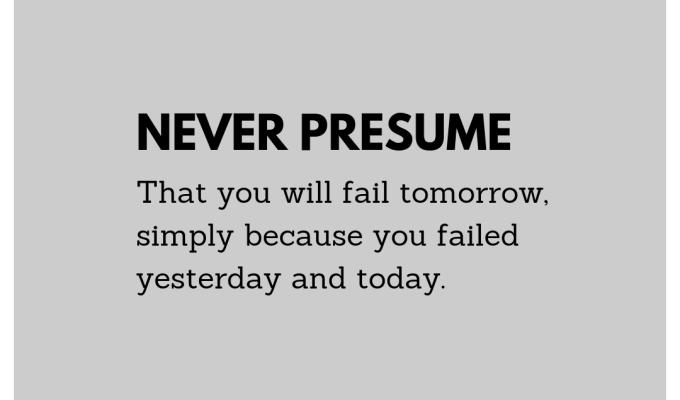 Never Presume