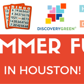 Houston Summer Fun: Things to do this Summer