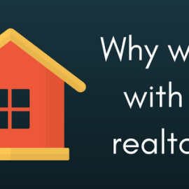 Why you need a Realtor to Buy or Sell a Home