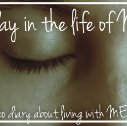 A day in the life of ME: a video diary about living with ME/CFS