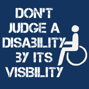Don't judge a disability by its visibility meme