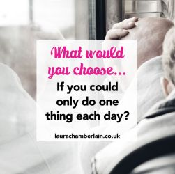If you could do one thing a day, what would you choose?