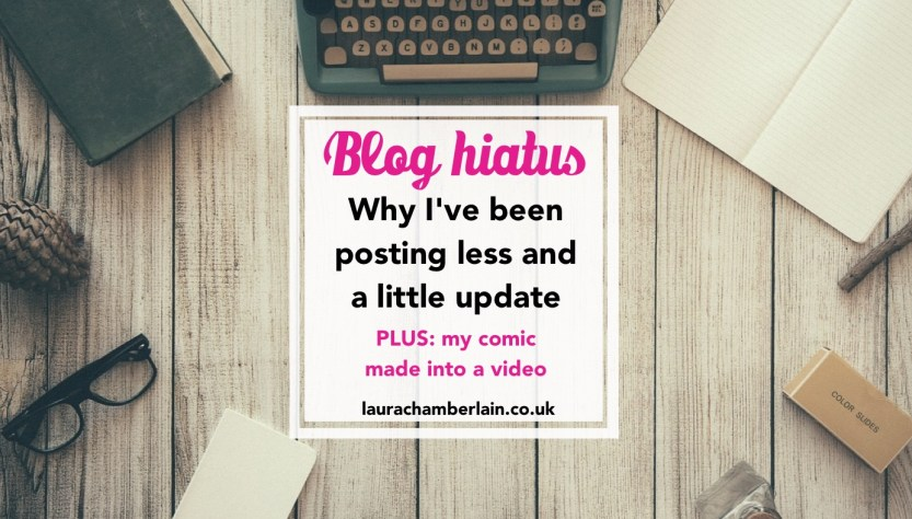 Blog hiatus: a quick update