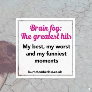 Brain fog: my greatest hits