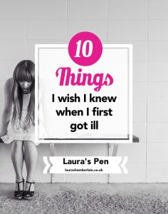 Ten things I wish I knew when I first became ill