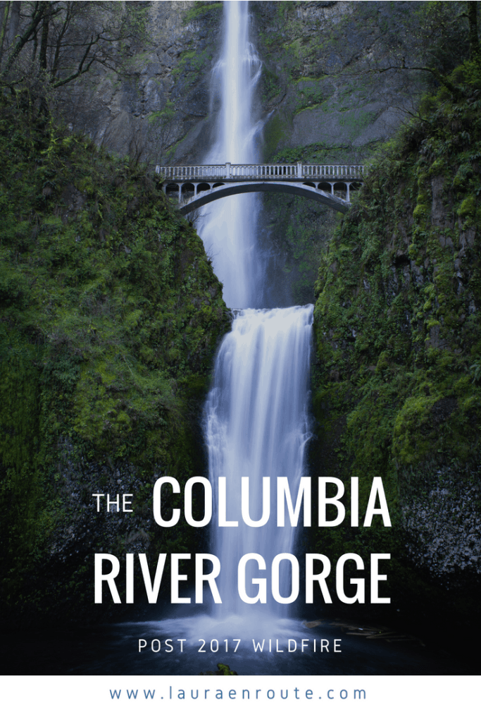 The Columbia River Gorge - Post 2017 Wildfires - www.lauraenroute.com