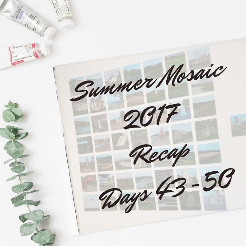 Summer Mosaic 2017 Recap Days 43-50 blog cover