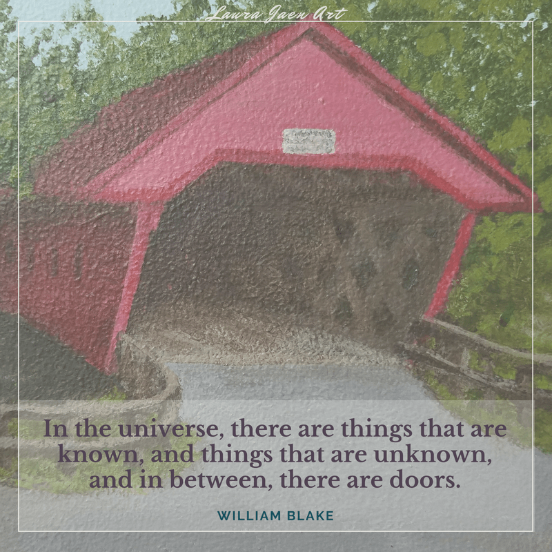 """Quote Graphic. """"In the universe, there are things that are known, and things that are unknown, and in between, there are doors."""" by William Blake"""