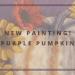 New Painting Purple Pumpkin blog cover