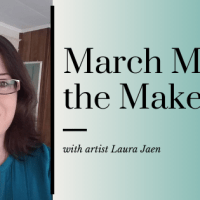 March Meet the Maker (Part 1)