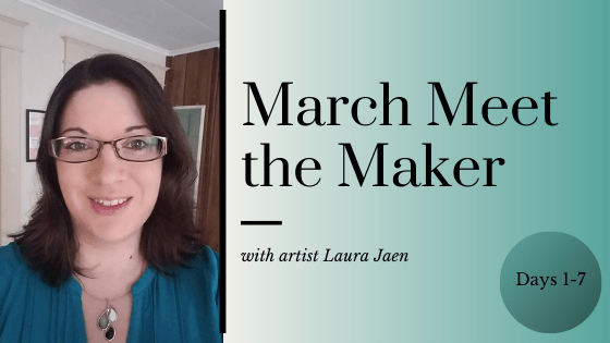 March Meet the Maker: Days 1-7 blog cover