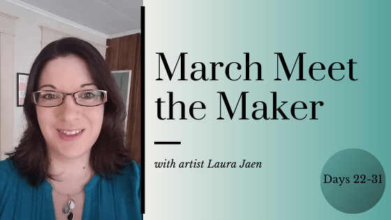 March Meet the Maker: Days 22-31 blog cover