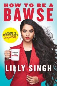 livro how to be a bawse de Lilly Singh sobre auto-aceitação