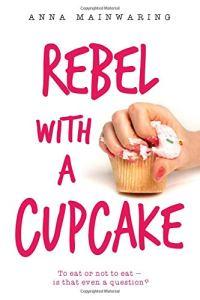 livro Rebel with a Cupcake sobre auto-aceitação, de Anna Mainwaring