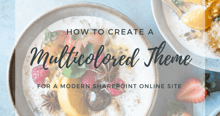 How to Create a Multicolored Theme for a Modern SharePoint Online Site