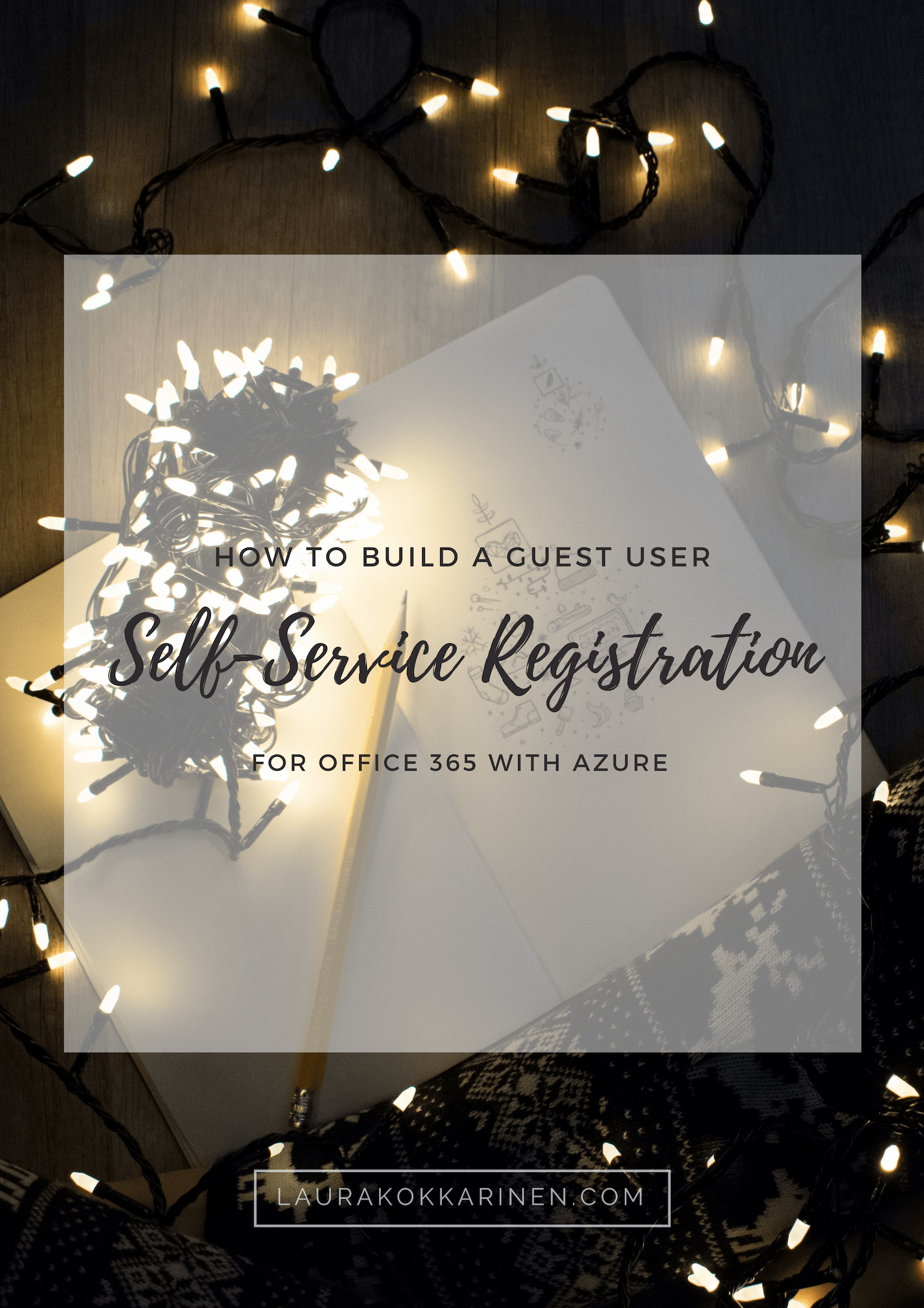 How to build a guest user self-service registration for Office 365