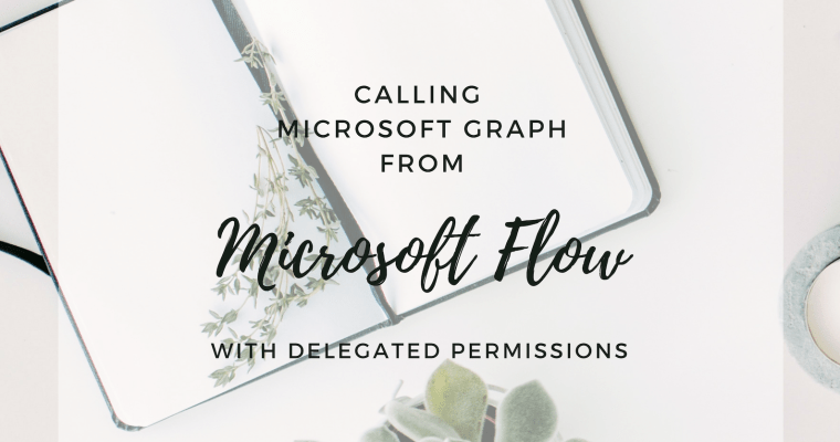 Calling Microsoft Graph from Microsoft Flow (and other daemon apps) with delegated permissions