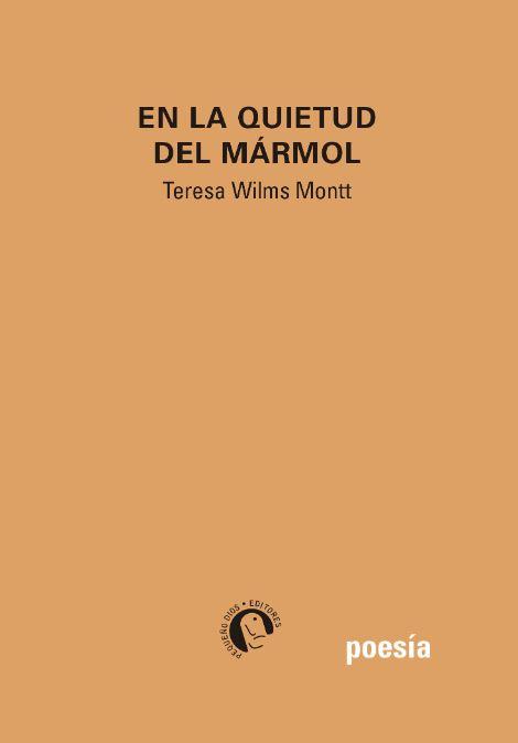 En la quietud del mármol Teresa Wilms Montt