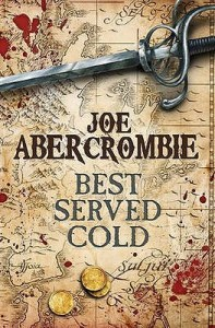 Joe Abercrombie, BEST SERVED COLD