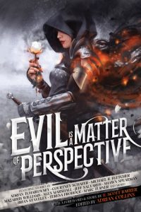 Grimdark Magazine's 'Evil is a Matter of Perspective' anthology