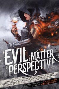 Grimdark Magazine's 'Evil is a Matter of Perspective' anthology